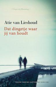 """Boekrecensie """"Dat dingetje waar jij van houdt"""" (Atie van Lieshoud)"""