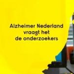 Videoserie 'Alzheimer Nederland vraagt het de onderzoekers'