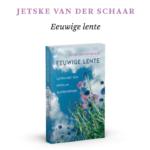 Nu in de winkel: het boek Eeuwige Lente van Jetske van der Schaar 1